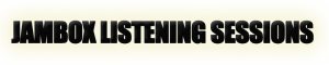 jambox listening sessions 2